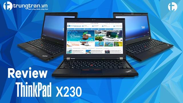 Đánh giá chuyên sâu về dòng laptop doanh nhân siêu cơ động thinkpad x230