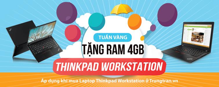 Event Cực Khủng Tặng RAM 4GB cho 100 KH đầu tiên Khi mua bất kỳ Laptop Thinkpad Workstation từ 20/11 – hết 05/12/2018